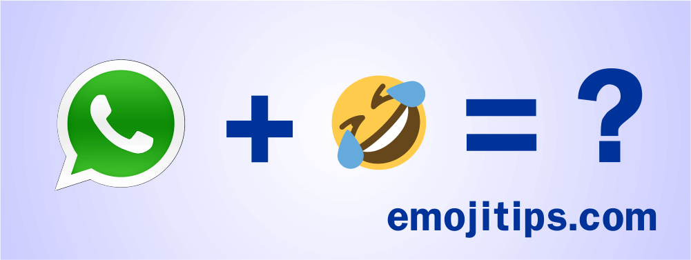 WhatsApp Emoji Meanings - Emojitips com